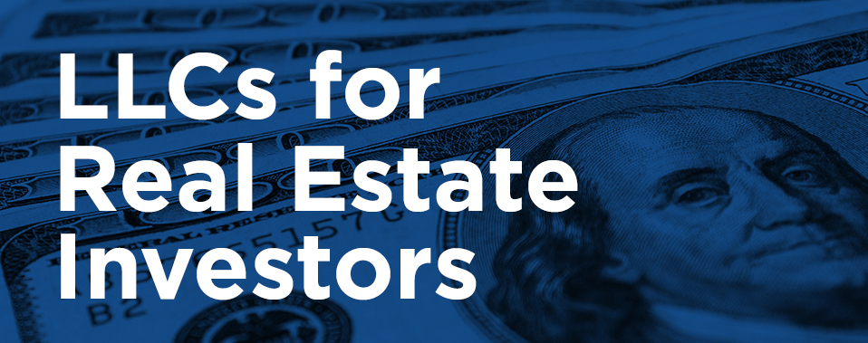 LLCs for Real Estate Investors by Laura Conway, ESQ
